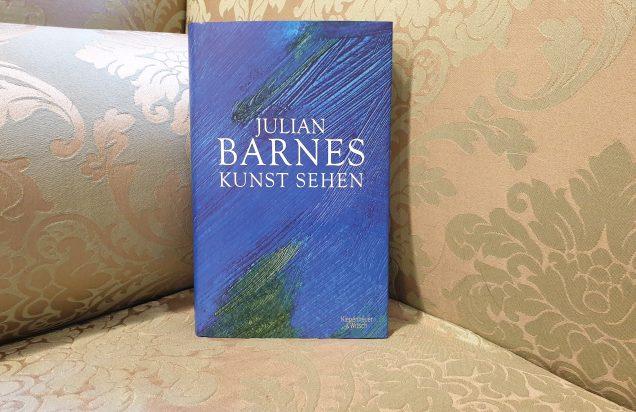 Julian Barnes - Kunst sehen