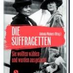 """""""Die Suffragetten"""" am Mittwoch 08. Juni 2016 um 20 Uhr"""